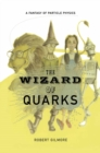 The Wizard of Quarks : A Fantasy of Particle Physics - eBook