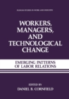 Workers, Managers, and Technological Change : Emerging Patterns of Labor Relations - eBook