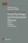Social Psychology and Dysfunctional Behavior : Origins, Diagnosis, and Treatment - eBook