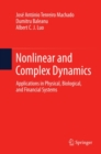 Nonlinear and Complex Dynamics : Applications in Physical, Biological, and Financial Systems - eBook