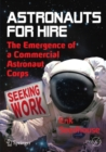 Astronauts For Hire : The Emergence of a Commercial Astronaut Corps - eBook
