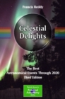 Celestial Delights : The Best Astronomical Events Through 2020 - eBook