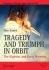 Tragedy and Triumph in Orbit : The Eighties and Early Nineties - eBook
