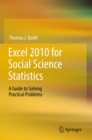 Excel 2010 for Social Science Statistics : A Guide to Solving Practical Problems - eBook