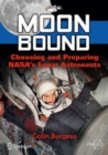 Moon Bound : Choosing and Preparing NASA's Lunar Astronauts - eBook