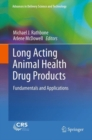 Long Acting Animal Health Drug Products : Fundamentals and Applications - eBook
