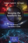 Imaging the Southern Sky : An Amateur Astronomer's Guide - eBook