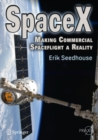 SpaceX : Making Commercial Spaceflight a Reality - eBook