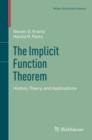 The Implicit Function Theorem : History, Theory, and Applications - eBook