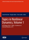 Topics in Nonlinear Dynamics, Volume 1 : Proceedings of the 31st IMAC, A Conference on Structural Dynamics, 2013 - eBook