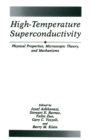High-Temperature Superconductivity : Physical Properties, Microscopic Theory, and Mechanisms - eBook