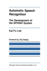 Automatic Speech Recognition : The Development of the SPHINX System - eBook