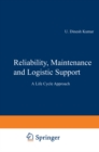 Reliability, Maintenance and Logistic Support : - A Life Cycle Approach - eBook