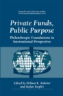 Private Funds, Public Purpose : Philanthropic Foundations in International Perspective - eBook