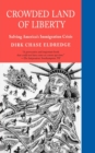 Crowded Land of Liberty : Solving America's Immigration Crisis - eBook