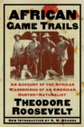 African Game Trails : An Account of the African Wanderings of an American Hunter-Natrualist - eBook