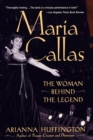 Maria Callas : The Woman behind the Legend - eBook