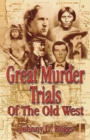 Great Murder Trials of the Old West - eBook