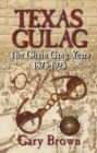 Texas Gulag : The Chain Gang Years 1875-1925 - eBook