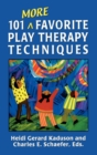 101 More Favorite Play Therapy Techniques - eBook