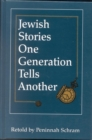Jewish Stories One Generation Tells Another - eBook