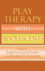 Play Therapy with Adolescents - eBook