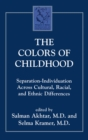 The Colors of Childhood : Separation-Individuation across Cultural, Racial, and Ethnic Diversity - eBook