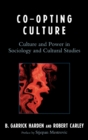 Co-opting Culture : Culture and Power in Sociology and Cultural Studies - eBook