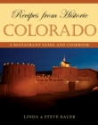 Recipes from Historic Colorado : A Restaurant Guide and Cookbook - eBook