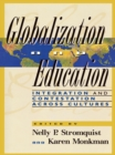 Globalization and Education : Integration and Contestation across Cultures - eBook