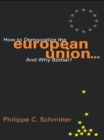 How to Democratize the European Union...and Why Bother? - eBook