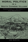Moral Politics in a South Chinese Village : Responsibility, Reciprocity, and Resistance - eBook