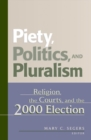 Piety, Politics, and Pluralism : Religion, the Courts, and the 2000 Election - eBook