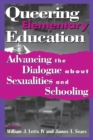 Queering Elementary Education : Advancing the Dialogue about Sexualities and Schooling - eBook