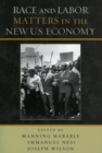Race and Labor Matters in the New U.S. Economy - eBook