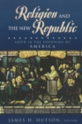 Religion and the New Republic : Faith in the Founding of America - eBook