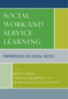 Social Work and Service Learning : Partnerships for Social Justice - eBook