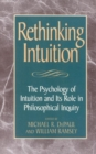 Rethinking Intuition : The Psychology of Intuition and its Role in Philosophical Inquiry - eBook