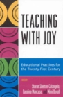 Teaching with Joy : Educational Practices for the Twenty-First Century - eBook
