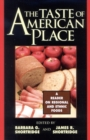 The Taste of American Place : A Reader on Regional and Ethnic Foods - eBook