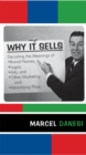 Why It Sells : Decoding the Meanings of Brand Names, Logos, Ads, and Other Marketing and Advertising Ploys - eBook