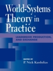 World-Systems Theory in Practice : Leadership, Production, and Exchange - eBook