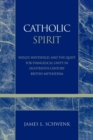 Catholic Spirit : Wesley, Whitefield, and the Quest for Evangelical Unity in Eighteenth-Century British Methodism - eBook