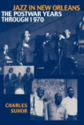 Jazz in New Orleans : The Postwar Years Through 1970 - eBook