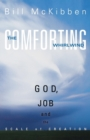 The Comforting Whirlwind : God, Job, and the Scale of Creation - eBook
