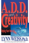 A.D.D. and Creativity : Tapping Your Inner Muse - eBook
