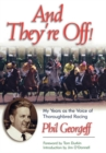 And They're Off! : My Years as the Voice of Thoroughbred Racing - eBook