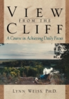 View from the Cliff : A Course in Achieving Daily Focus - eBook