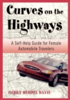 Curves on the Highway : A Self-Help Guide for Female Automobile Travelers - eBook