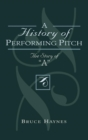 A History of Performing Pitch : The Story of 'A' - eBook